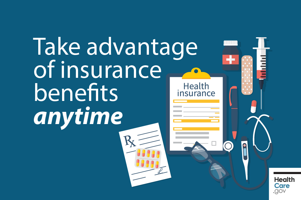 Take advantage of your health insurance at any time